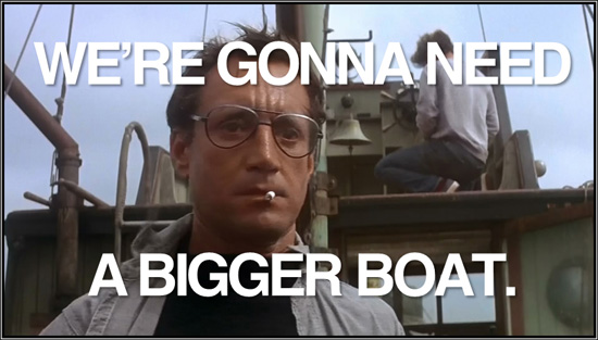 we-re-gonna-need-a-bigger-boat