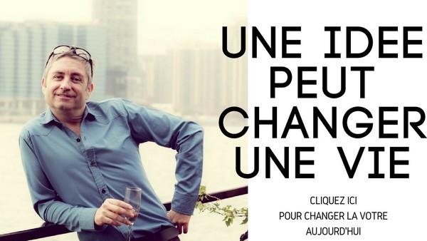 Une idee peut changer une vie