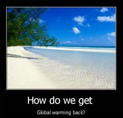 how do we get global warming back ?